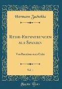 Reise-Erinnerungen aus Spanien, Vol. 1