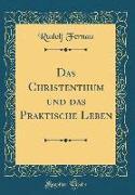 Das Christenthum und das Praktische Leben (Classic Reprint)