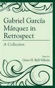 Gabriel García Márquez in Retrospect: A Collection
