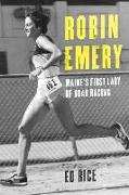 Robin Emery: Maine's First Lady of Road Racing
