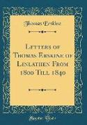 Letters of Thomas Erskine of Linlathen From 1800 Till 1840 (Classic Reprint)