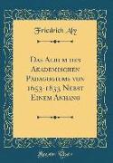 Das Album des Akademischen Pädagogiums von 1653-1833 Nebst Einem Anhang (Classic Reprint)