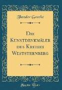 Die Kunstdenkmäler des Kreises Weststernberg (Classic Reprint)