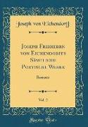 Joseph Freiherrn von Eichendorffs Sämtliche Poetische Werke, Vol. 2
