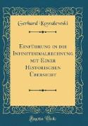 Einführung in die Infinitesimalrechnung mit Einer Historischen Übersicht (Classic Reprint)