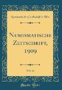 Numismatische Zeitschrift, 1909, Vol. 42 (Classic Reprint)
