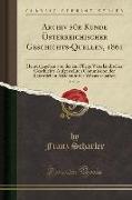 Archiv für Kunde Österreichischer Geschichts-Quellen, 1861, Vol. 26