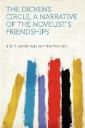 The Dickens Circle, a Narrative of the Novelist's Friendships