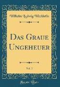 Das Graue Ungeheuer, Vol. 2 (Classic Reprint)