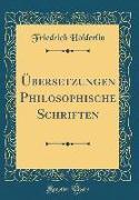 ÜBersetzungen Philosophische Schriften (Classic Reprint)