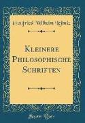 Kleinere Philosophische Schriften (Classic Reprint)