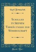 Schiller in Seinem Verhältnisse Zur Wissenschaft (Classic Reprint)