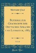 Beiträge Zur Geschichte Der Deutschen Sprache Und Literatur, 1885, Vol. 10 (Classic Reprint)