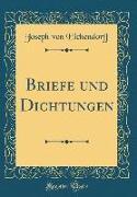 Briefe und Dichtungen (Classic Reprint)
