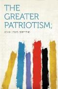 The Greater Patriotism