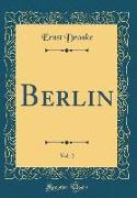 Berlin, Vol. 2 (Classic Reprint)