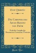 Die Chronik des Abtes Regino von Prüm