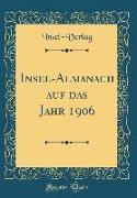 Insel-Almanach auf das Jahr 1906 (Classic Reprint)