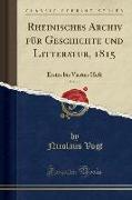 Rheinisches Archiv für Geschichte und Litteratur, 1815, Vol. 10