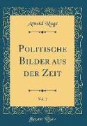 Politische Bilder aus der Zeit, Vol. 2 (Classic Reprint)