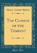 The Comedy of the Tempest (Classic Reprint)