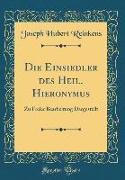 Die Einsiedler Des Heil. Hieronymus: Zu Freier Bearbeitung Dargestellt (Classic Reprint)