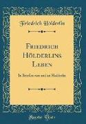 Friedrich Hölderlins Leben
