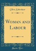 Woman and Labour (Classic Reprint)