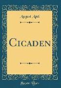 Cicaden (Classic Reprint)