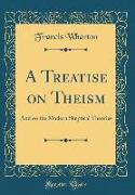 A Treatise on Theism