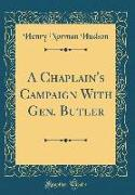 A Chaplain's Campaign With Gen. Butler (Classic Reprint)