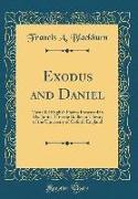 Exodus and Daniel