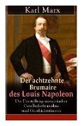 Der achtzehnte Brumaire des Louis Napoleon: Die Darstellung marxistischer Gesellschaftsanalyse und Geschichtstheorie