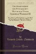 Die Staatskräfte der Preußischen Monarchie Unter Friedrich Wilhelm III, Vol. 1