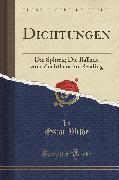 Dichtungen: Die Sphinx, Die Ballade Vom Zuchthaus Zu Reading (Classic Reprint)