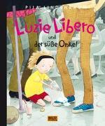 Luzie Libero und der süsse Onkel