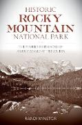 Historic Rocky Mountain National Park: The Stories Behind One of America's Great Treasures