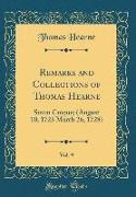 Remarks and Collections of Thomas Hearne, Vol. 9