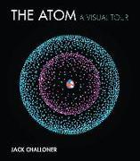 The Atom: A Visual Tour