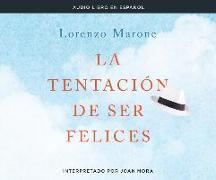 La Tentacion de Ser Felices: The Temptation to Be Happy