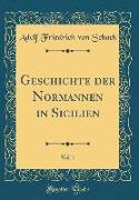 Geschichte der Normannen in Sicilien, Vol. 1 (Classic Reprint)
