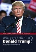Wie gefährlich ist Donald Trump?