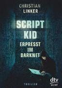Scriptkid – Erpresst im Darknet