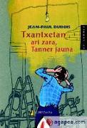 Txantxetan ari zara, tanner jauna