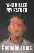 Who Killed My Father