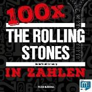 100 x - The Rolling Stones in Zahlen