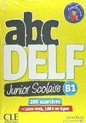 ABC DELF. Junior et scolaire. B1. 200 exercices