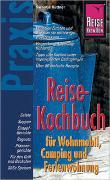 Reise Know-How Praxis Reise-Kochbuch für Wohnmobil, Camping und Ferienwohnung
