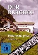 Der Berghof - Hitler ganz privat