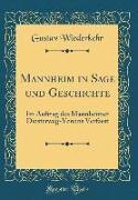 Mannheim in Sage Und Geschichte: Im Auftrag Des Mannheimer Diesterweg-Vereins Verfasst (Classic Reprint)